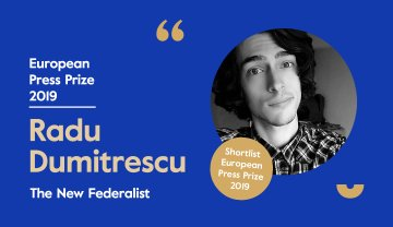 The New Federalist's Radu Dumitrescu shortlisted for European Press Prize 2019